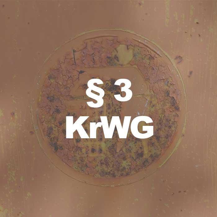 KrWG (§ 3 Abs. 1 Satz 1 KrWG) Abfälle