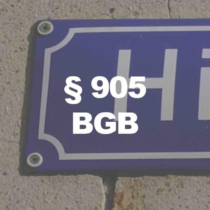 BGB (§905 BGB) Begrenzung des Eigentums