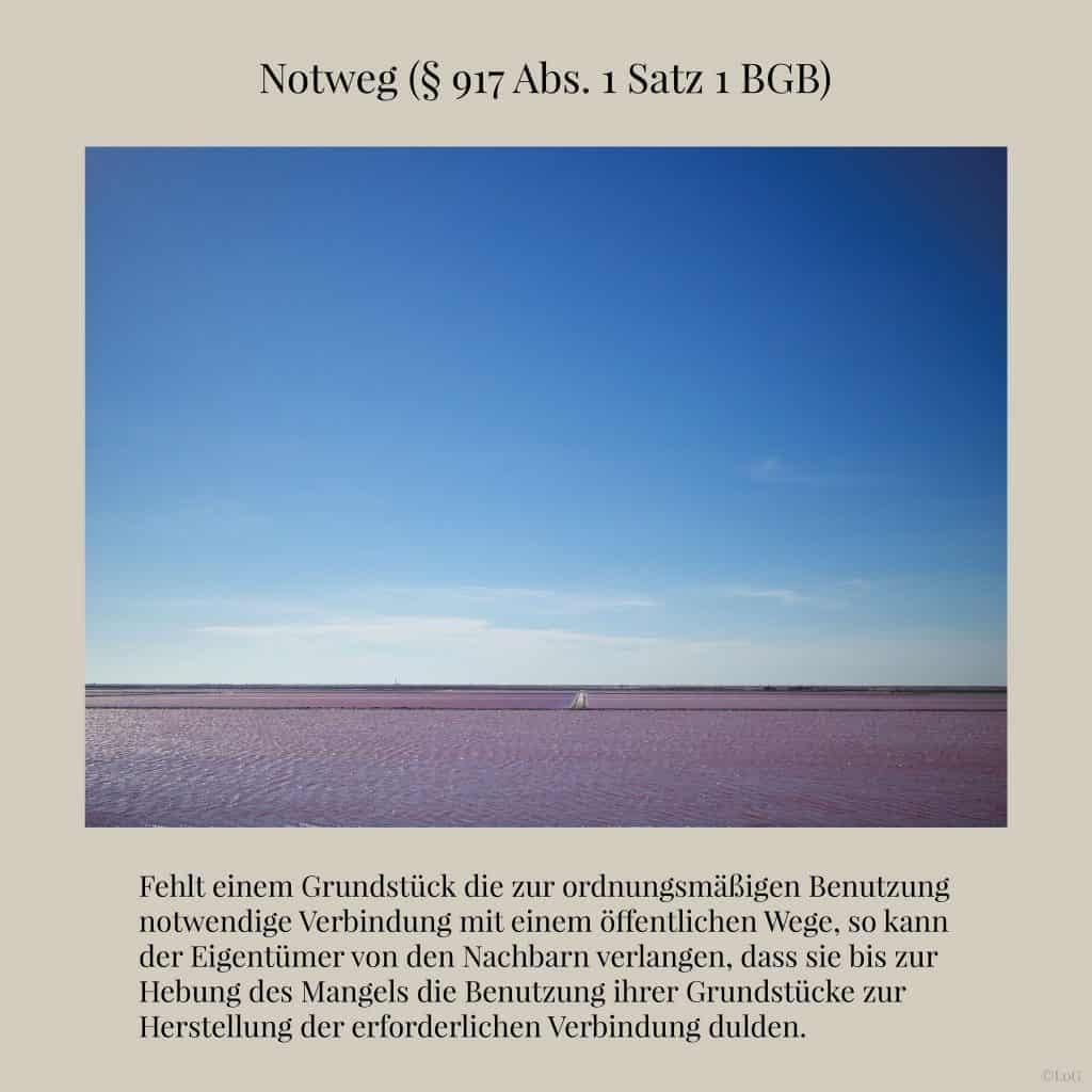 BGB (§ 917 Abs. 1 Satz 1 BGB) Notweg